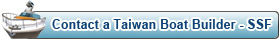 Contact a Taiwan Boat Builder - SSF